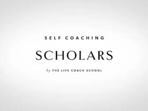 The Life Coach School – Self Coaching Scholars UP1