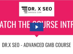 DR.X SEO – Advance GMB Course