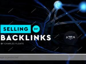Charles Floate – Selling Backlink Course Download