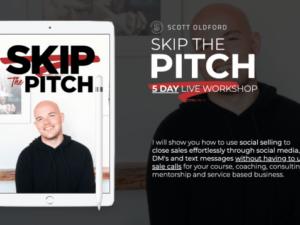 Scott Oldford – Skip The Pitch 5 Day Workshop Download
